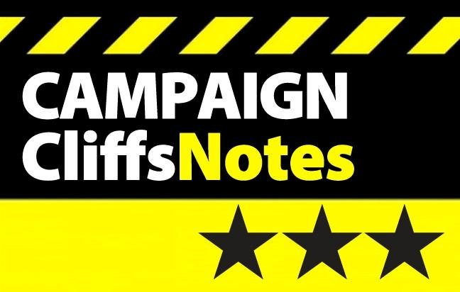 Campaign Cliff Notes