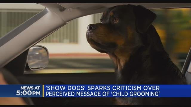 'Show Dogs' sparks criticism over perceived message of 'child grooming'